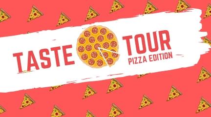 TASTE TOUR Pizza Edition kicks off Feb.27th