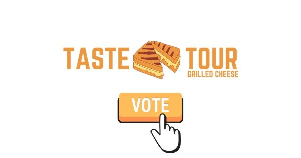 VOTE for Taste Tour Grilled Cheese Edition